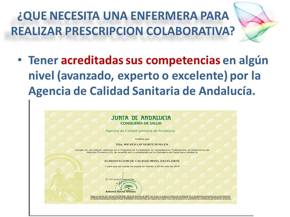 Tener acreditadas sus competencias en algún nivel (avanzado, experto o excelente) por la Agencia de Calidad Sanitaria de Andalucía. ¿QUE NECESITA UNA