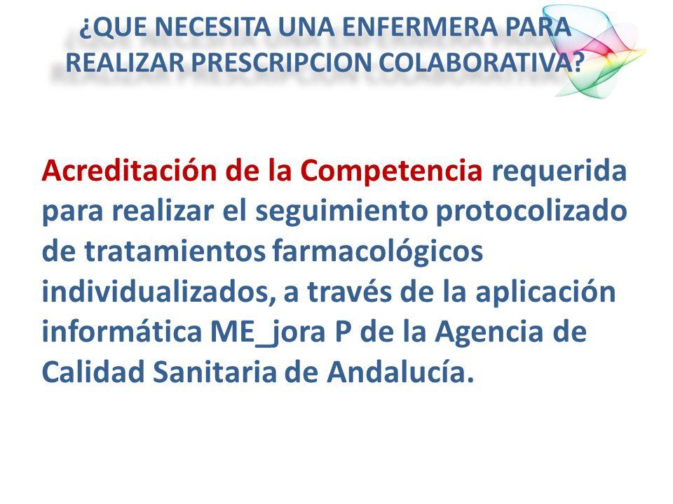 Acreditación de la Competencia requerida para realizar el seguimiento protocolizado de tratamientos farmacológicos individualizados, a través de la ap