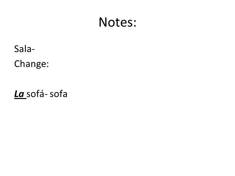 Notes: Sala- Change: La sofá- sofa