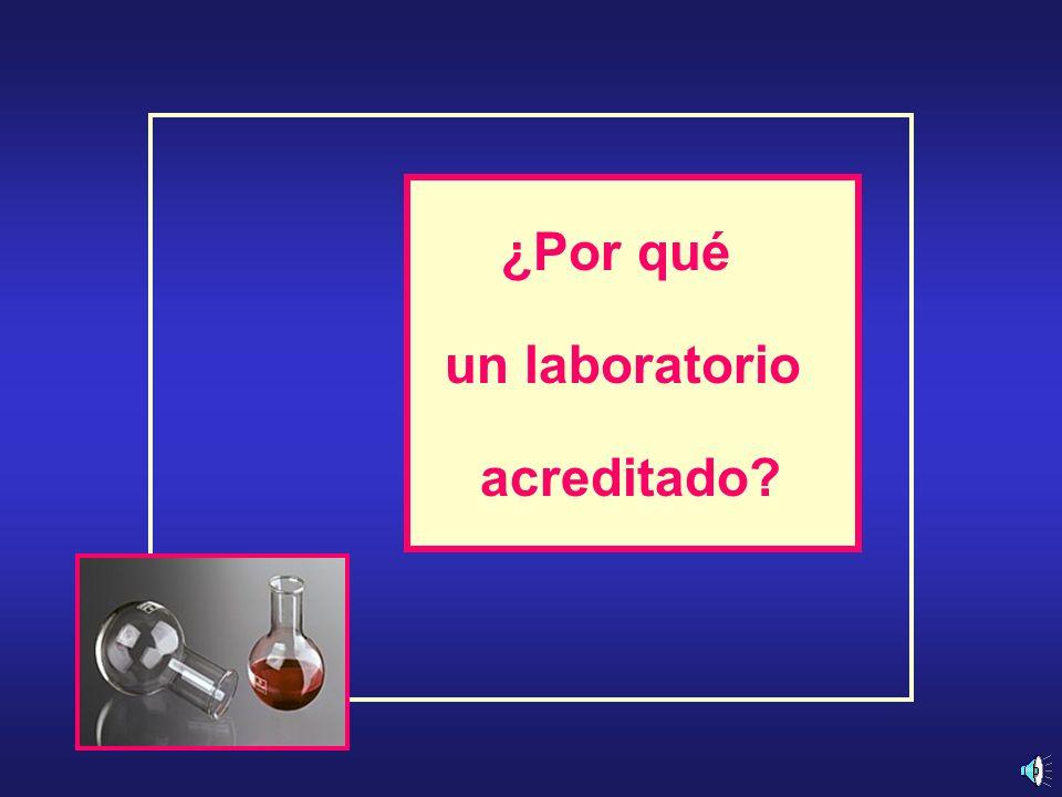 ¿Por qué un laboratorio acreditado?