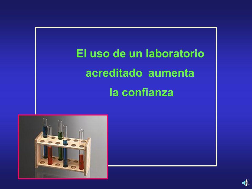 El uso de un laboratorio acreditado aumenta la confianza