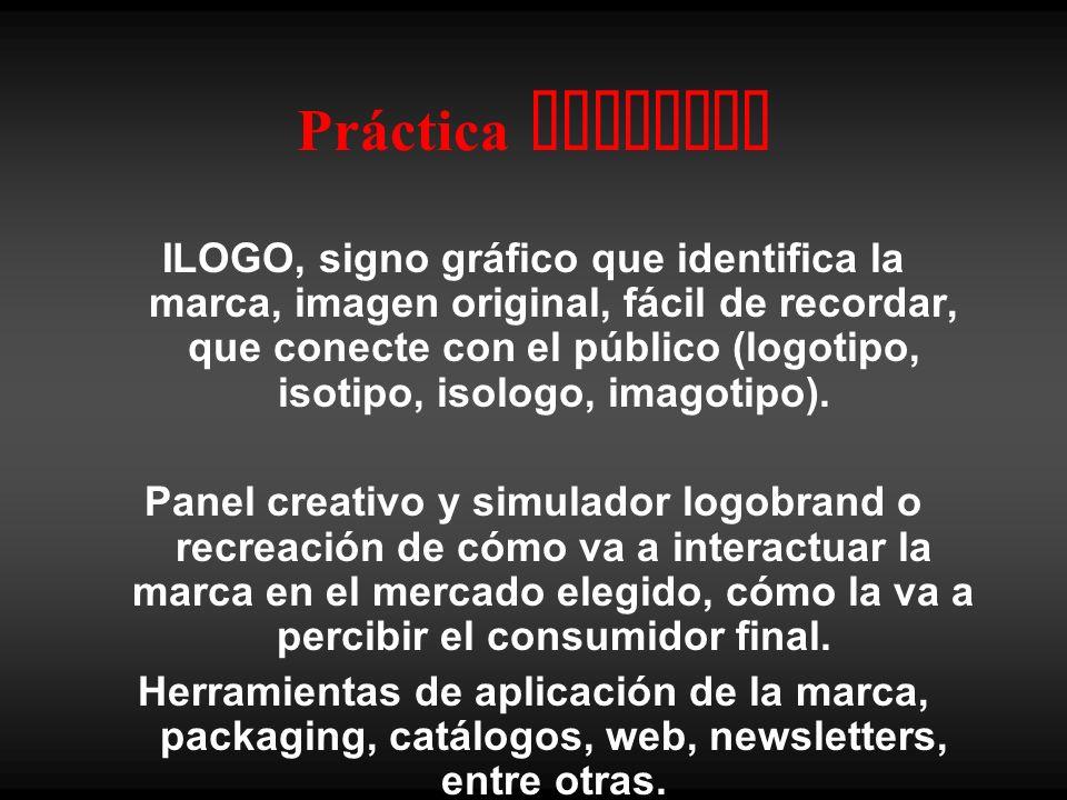 Práctica Creativa ILOGO, signo gráfico que identifica la marca, imagen original, fácil de recordar, que conecte con el público (logotipo, isotipo, iso