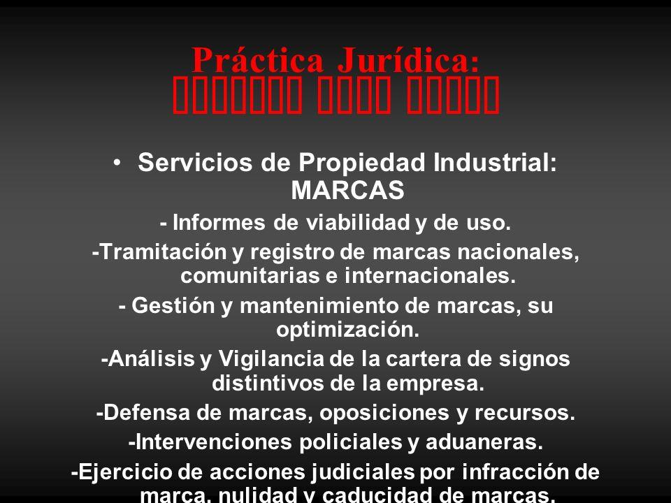 Práctica Jurídica : trading your brand Servicios de Propiedad Industrial: MARCAS - Informes de viabilidad y de uso. -Tramitación y registro de marcas
