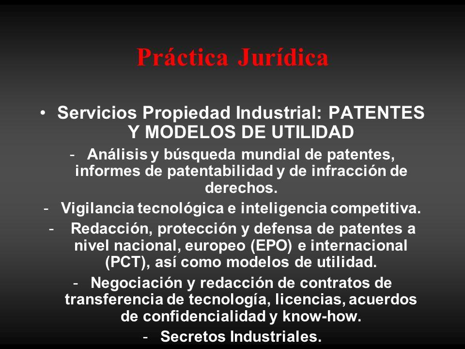 Práctica Jurídica Servicios Propiedad Industrial: PATENTES Y MODELOS DE UTILIDAD - Análisis y búsqueda mundial de patentes, informes de patentabilidad y de infracción de derechos.