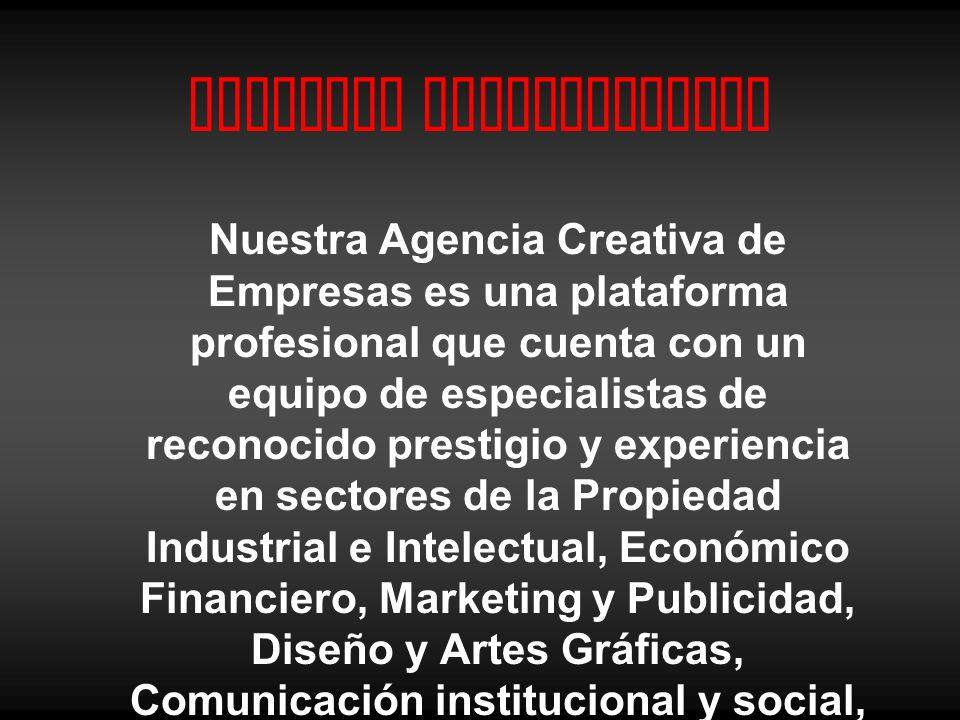 Nuestros profesionales Nuestra Agencia Creativa de Empresas es una plataforma profesional que cuenta con un equipo de especialistas de reconocido pres