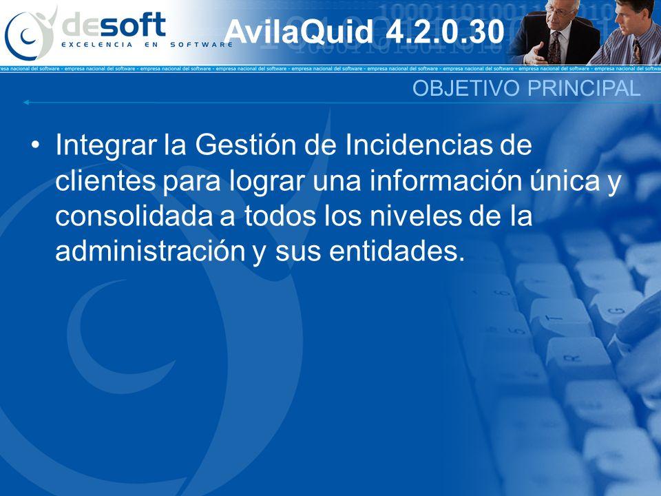 AvilaQuid 4.2.0.30 Integrar la Gestión de Incidencias de clientes para lograr una información única y consolidada a todos los niveles de la administra