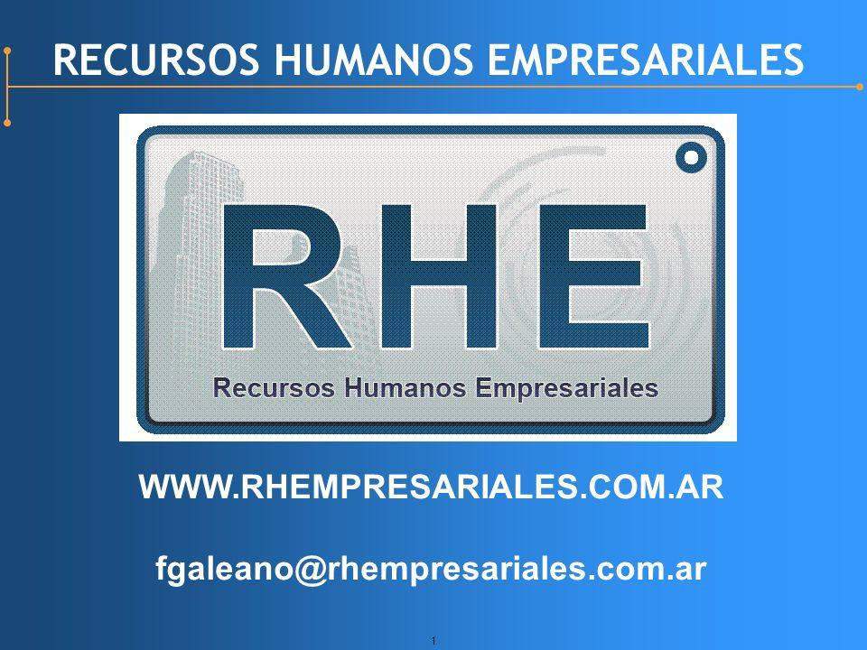 1 RECURSOS HUMANOS EMPRESARIALES WWW.RHEMPRESARIALES.COM.AR fgaleano@rhempresariales.com.ar