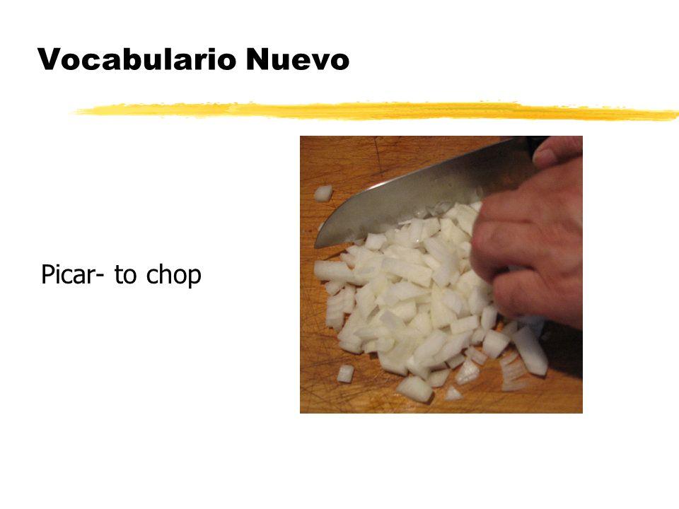 Vocabulario Nuevo Picar- to chop