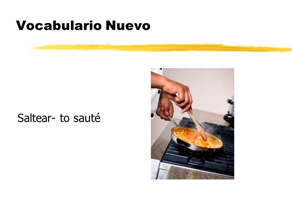 Vocabulario Nuevo Saltear- to sauté