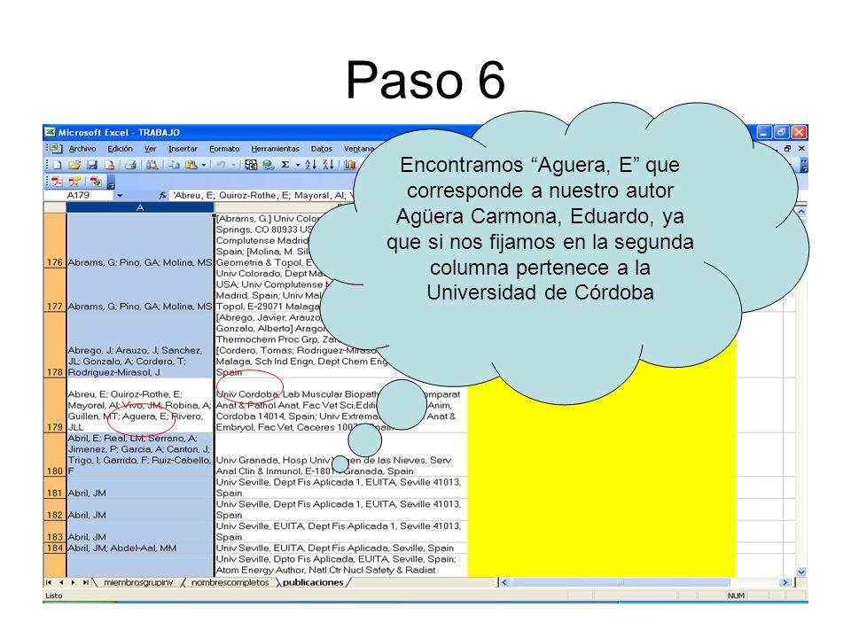 Paso 6 Encontramos Aguera, E que corresponde a nuestro autor Agüera Carmona, Eduardo, ya que si nos fijamos en la segunda columna pertenece a la Unive