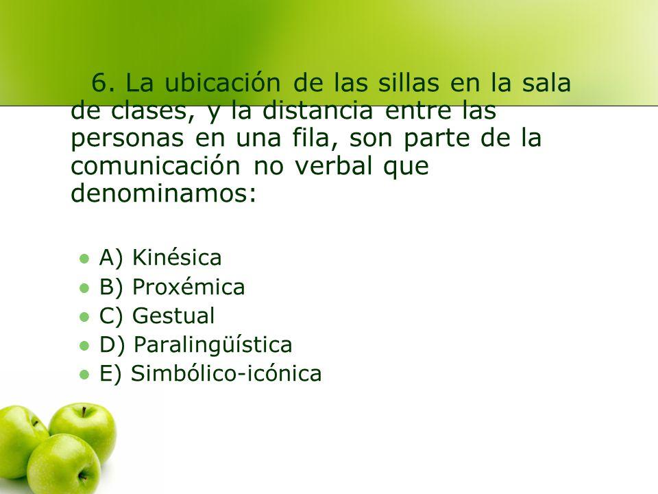 A) Kinésica***** B) Proxémica C) Paralingüística D) Simbólico- icónica