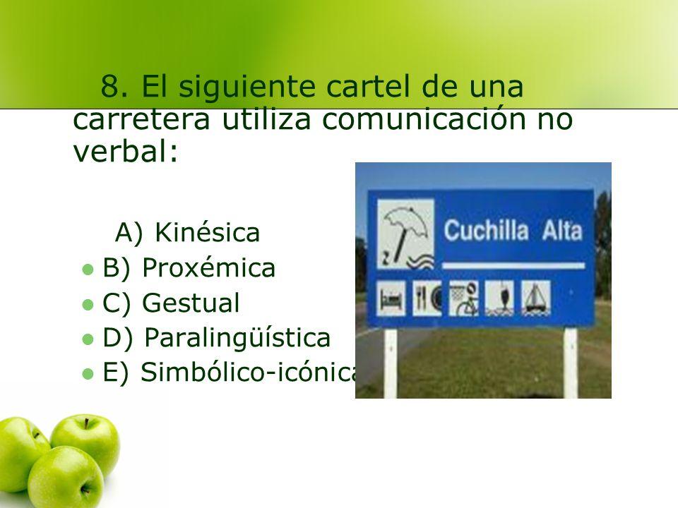A) Kinésica B) Proxémica C) Gestual D) Paralingüística ***** E) Simbólico-icónica