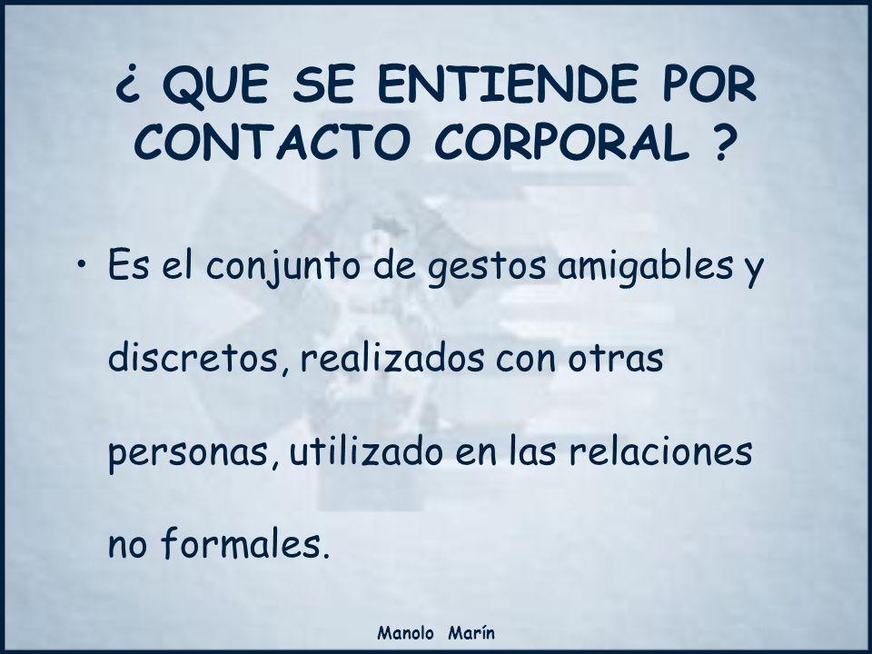 Manolo Marín COGER LA MANO Este tipo de comunicación no lo admite todo el mundo: –Mujeres: Ancianas, adultas, jóvenes y niñas.