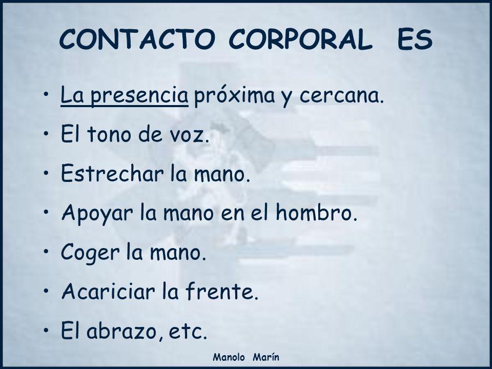 Manolo Marín Este tipo de comunicación no lo admite todo el mundo: –Mujeres: Ancianas, adultas, jóvenes y niñas.