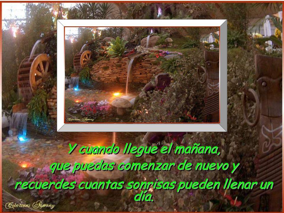 www.vitanoblepowerpoints.net Y cuando llegue el mañana, que puedas comenzar de nuevo y recuerdes cuantas sonrisas pueden llenar un día.