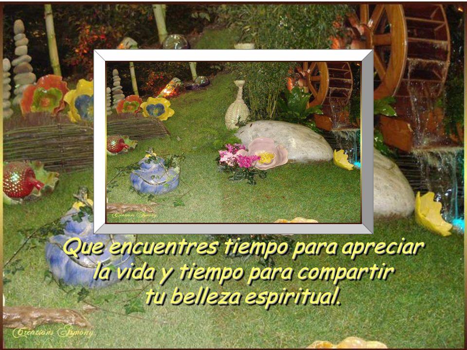 www.vitanoblepowerpoints.net Que encuentres tiempo para apreciar la vida y tiempo para compartir tu belleza espiritual.