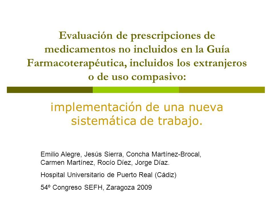Evaluación de prescripciones de medicamentos no incluidos en la Guía Farmacoterapéutica, incluidos los extranjeros o de uso compasivo: implementación