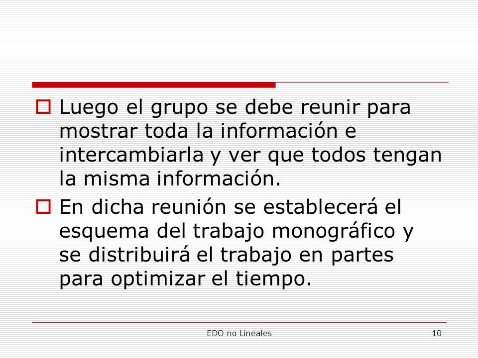 EDO no Lineales10 Luego el grupo se debe reunir para mostrar toda la información e intercambiarla y ver que todos tengan la misma información. En dich