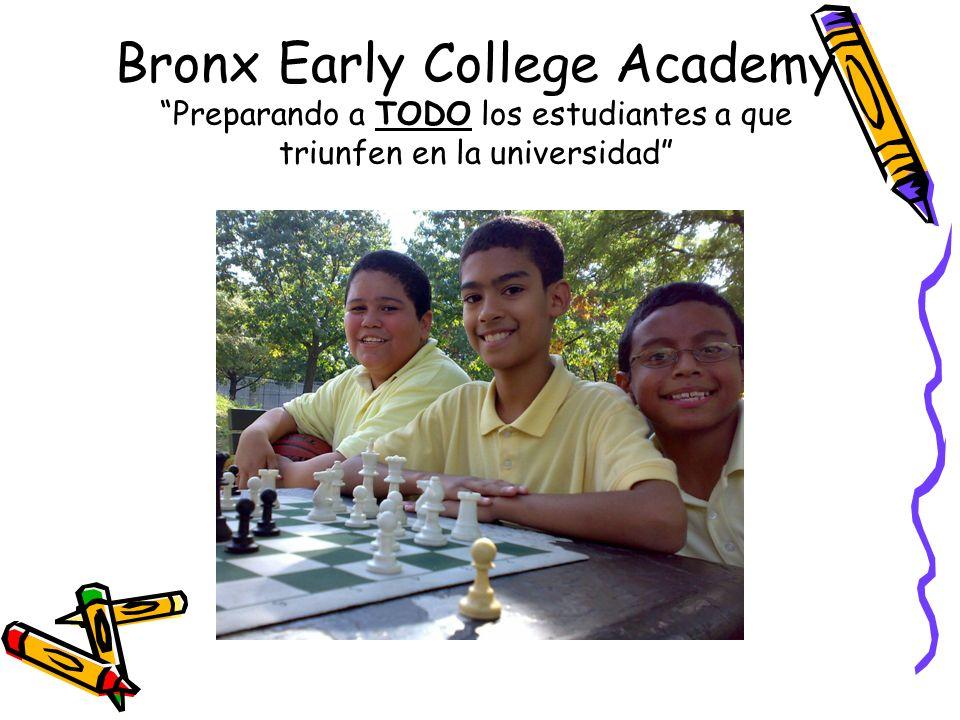 Bronx Early College Academy Nuestra Mision Preparar a TODO los estudinates a que sean victoriosos graduados de la universidad.