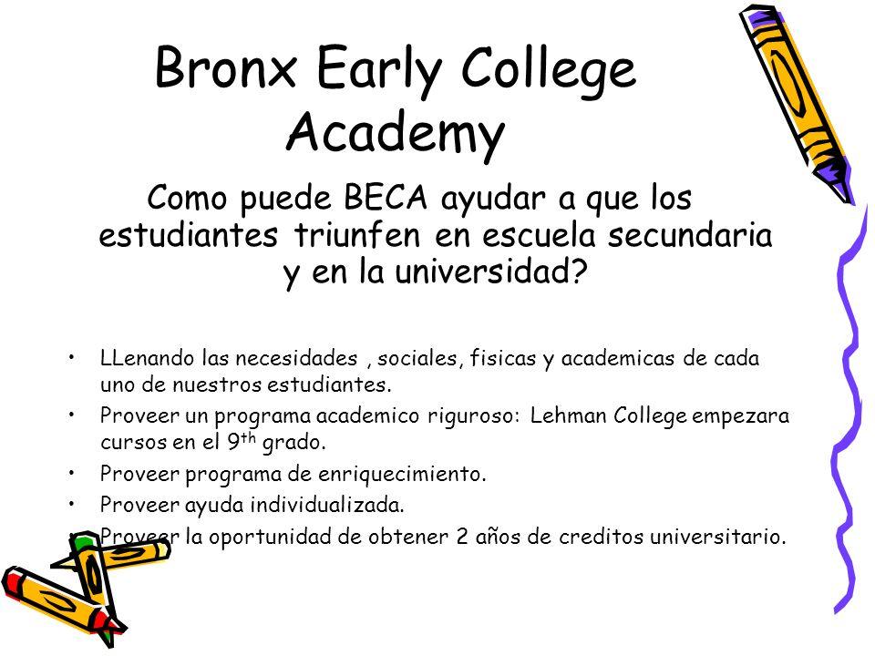 Bronx Early College Academy COMO PUEDE BECA AYUDAR A QUE LOS ESTUDIANTES TRIUNFEN EN LA SECUNDARIA Y EN LA UNIVERSIDAD.