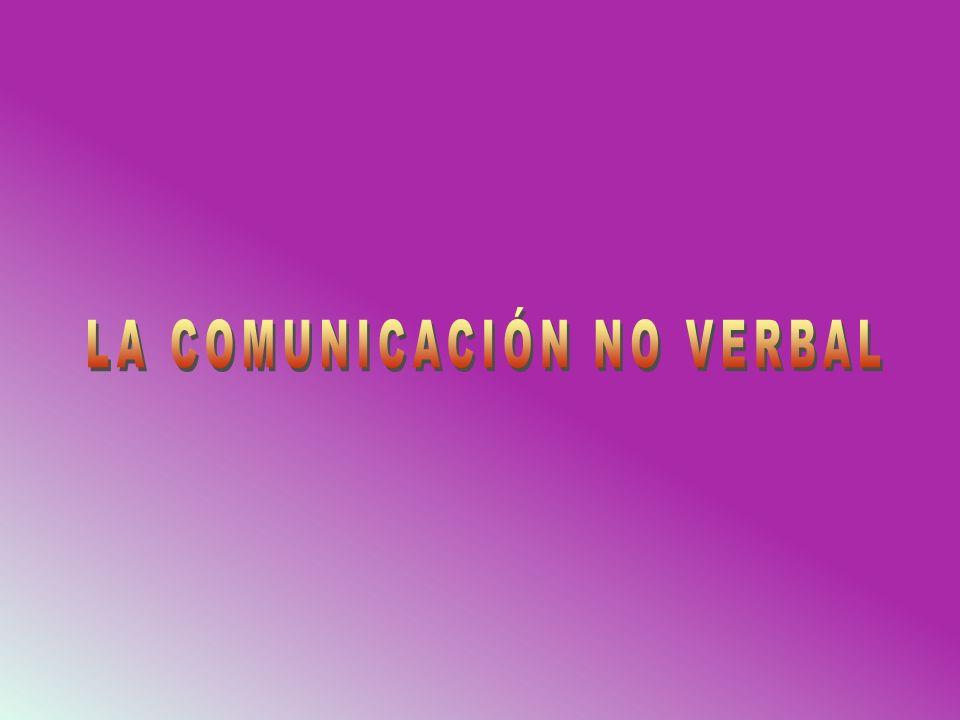 El concepto de comunicación no verbal Hablaremos sobre los sistemas de comunicación que acompañan, y en ocasiones suplantan, al comportamiento verbal: apariencia física, cómo hablamos, cómo olemos, como nos movemos, cómo es el ambiente.