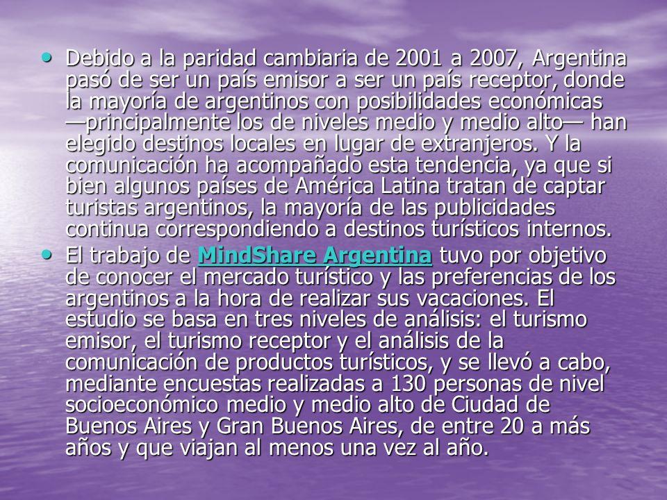 Debido a la paridad cambiaria de 2001 a 2007, Argentina pasó de ser un país emisor a ser un país receptor, donde la mayoría de argentinos con posibili