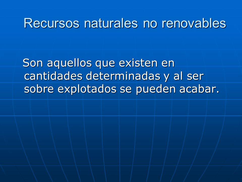 Ejemplos de recursos naturales no renovables El petróleo, por ejemplo, tardo millones de años en formarse en las profundidades de la tierra, y una vez que se utiliza ya no se puede recuperar.