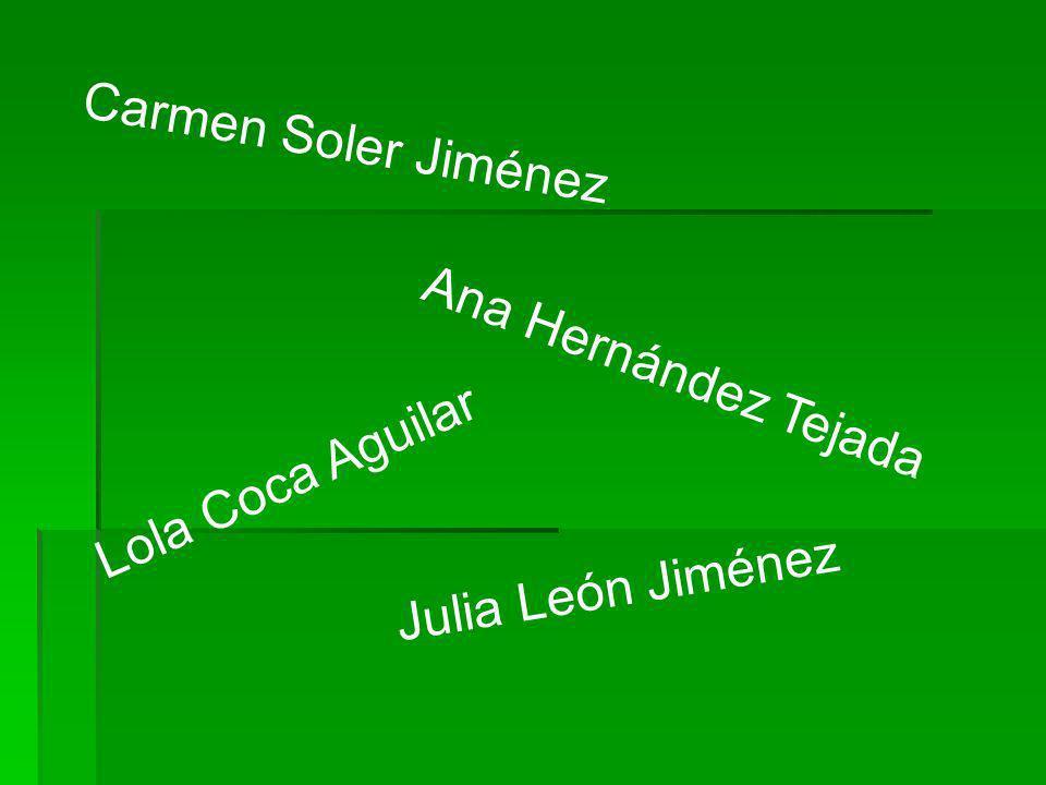 Ana Hernández Tejada Lola Coca Aguilar Julia León Jiménez Carmen Soler Jiménez