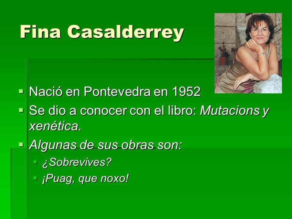 Nació en Pontevedra en 1952 Nació en Pontevedra en 1952 Se dio a conocer con el libro: Mutacions y xenética. Se dio a conocer con el libro: Mutacions
