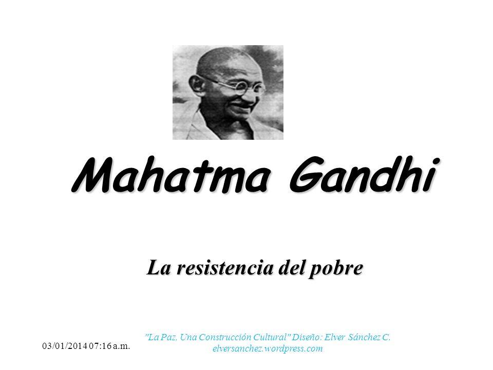 De allí se origina la resistencia civil... Del pobre al rico, sin usar las armas 03/01/2014 07:18 a.m.