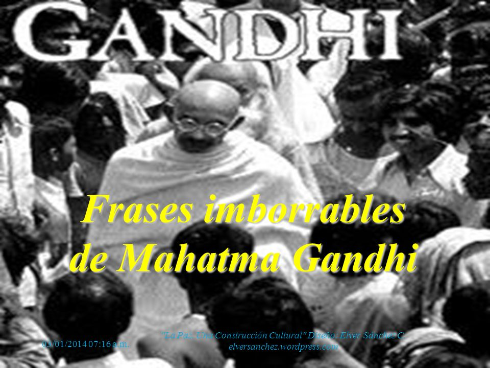 Mahatma Gandhi La resistencia del pobre 03/01/2014 07:18 a.m.