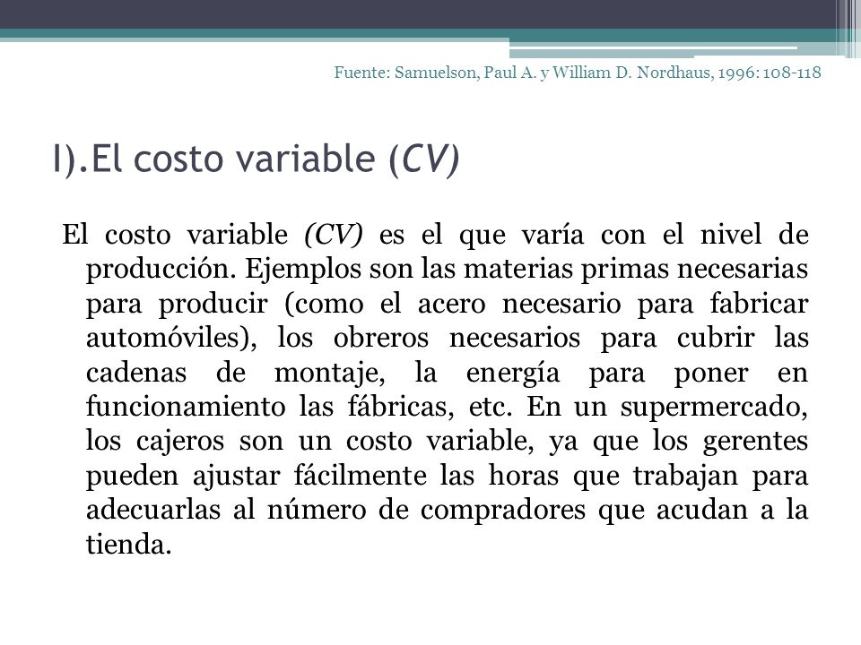 I.El costo medio o unitario Fuente: Samuelson, Paul A.