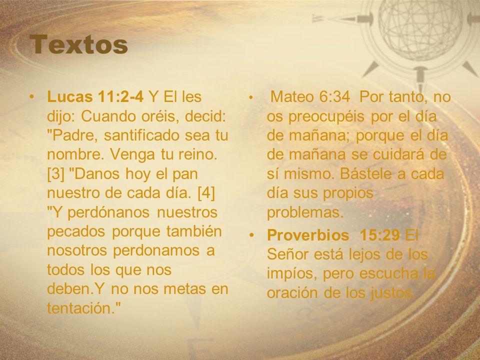 Textos Lucas 11:2-4 Y El les dijo: Cuando oréis, decid: