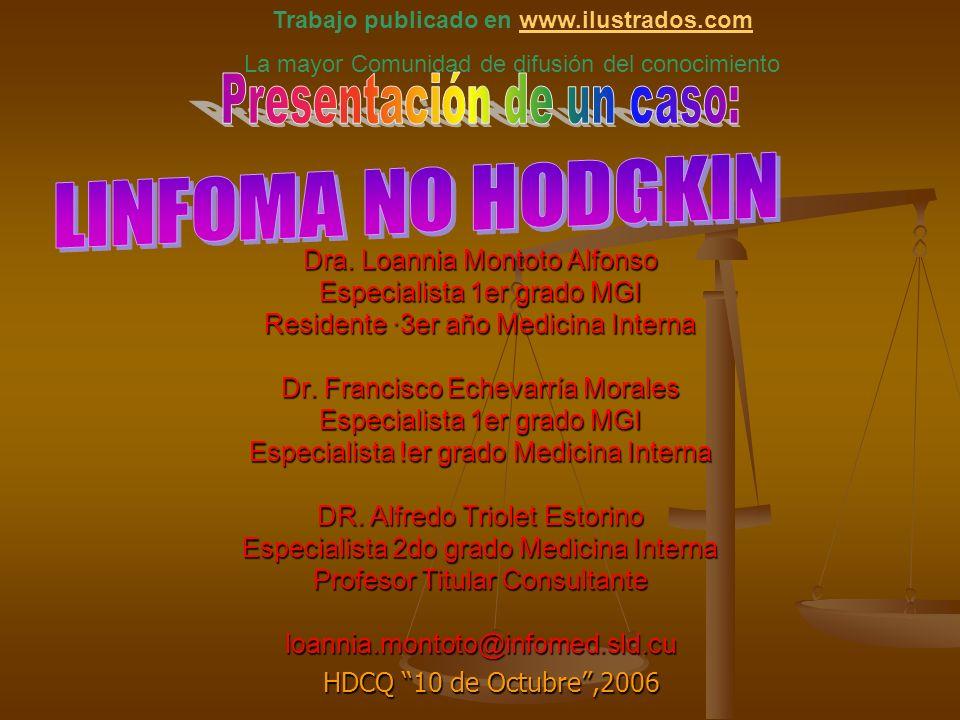 Dra. Loannia Montoto Alfonso Especialista 1er grado MGI Residente ·3er año Medicina Interna Dr. Francisco Echevarría Morales Especialista 1er grado MG