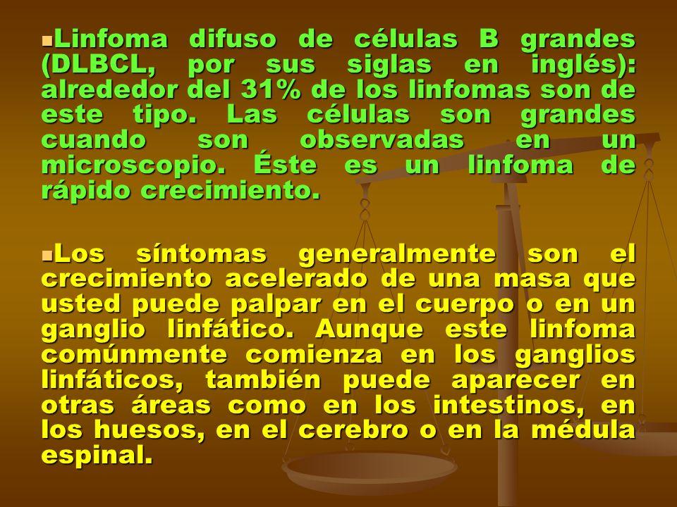 Linfoma difuso de células B grandes (DLBCL, por sus siglas en inglés): alrededor del 31% de los linfomas son de este tipo. Las células son grandes cua