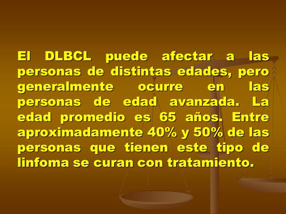 El DLBCL puede afectar a las personas de distintas edades, pero generalmente ocurre en las personas de edad avanzada. La edad promedio es 65 años. Ent
