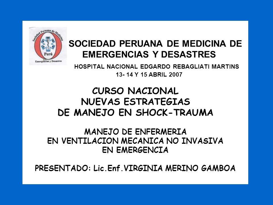 SOCIEDAD PERUANA DE MEDICINA DE EMERGENCIAS Y DESASTRES HOSPITAL NACIONAL EDGARDO REBAGLIATI MARTINS 13- 14 Y 15 ABRIL 2007 CURSO NACIONAL NUEVAS ESTR
