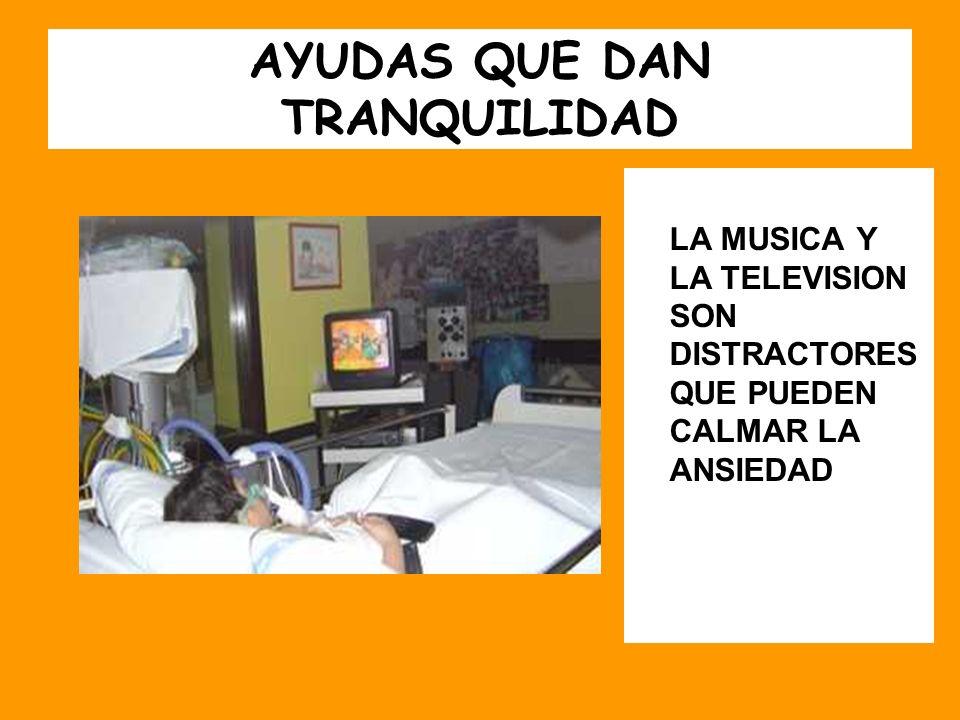 AYUDAS QUE DAN TRANQUILIDAD LA MUSICA Y LA TELEVISION SON DISTRACTORES QUE PUEDEN CALMAR LA ANSIEDAD