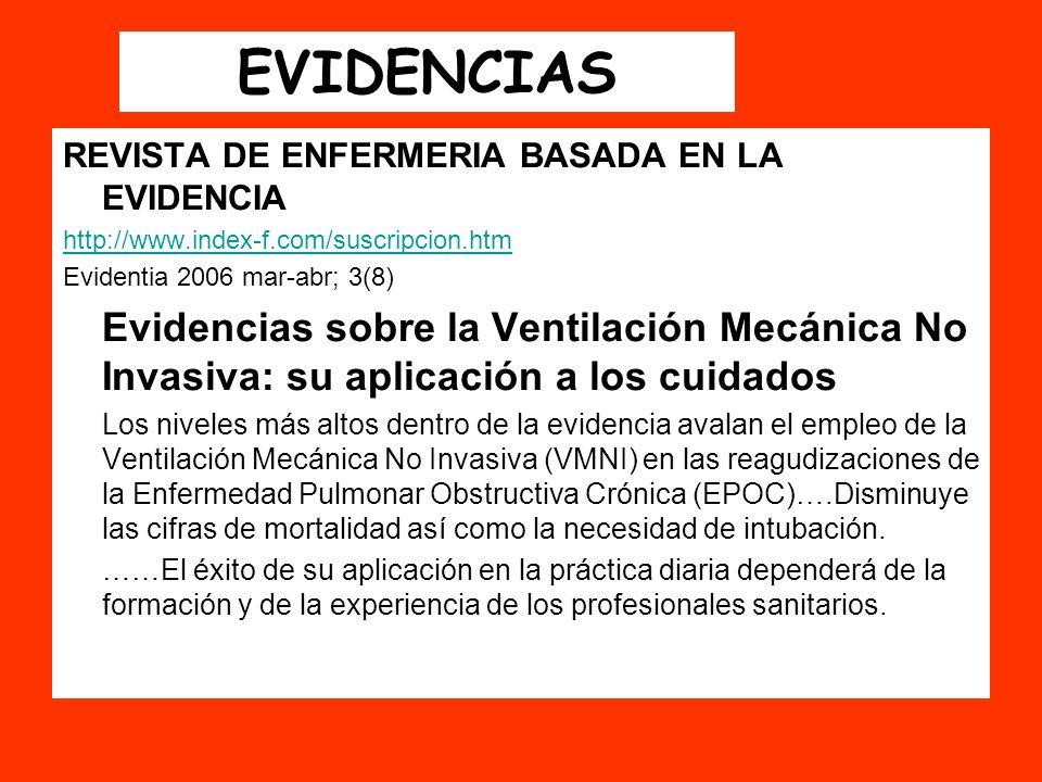EVIDENCIAS REVISTA DE ENFERMERIA BASADA EN LA EVIDENCIA http://www.index-f.com/suscripcion.htm Evidentia 2006 mar-abr; 3(8) Evidencias sobre la Ventil