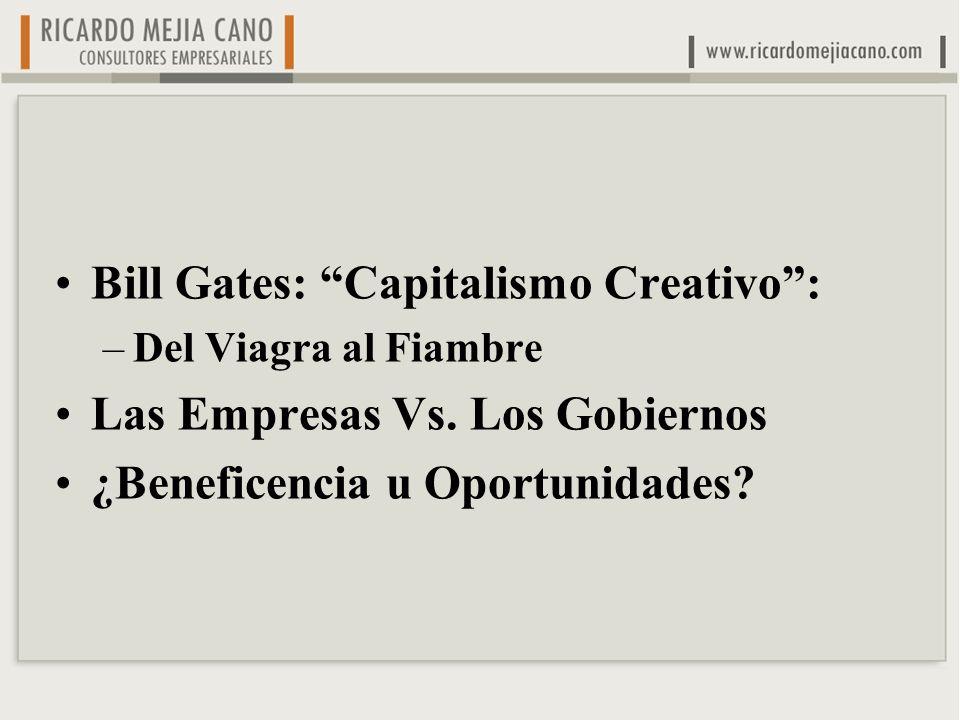 Bill Gates: Capitalismo Creativo: –Del Viagra al Fiambre Las Empresas Vs.