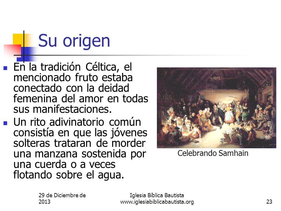 29 de Diciembre de 2013 Iglesia Bíblica Bautista www.iglesiabiblicabautista.org23 Su origen En la tradición Céltica, el mencionado fruto estaba conect