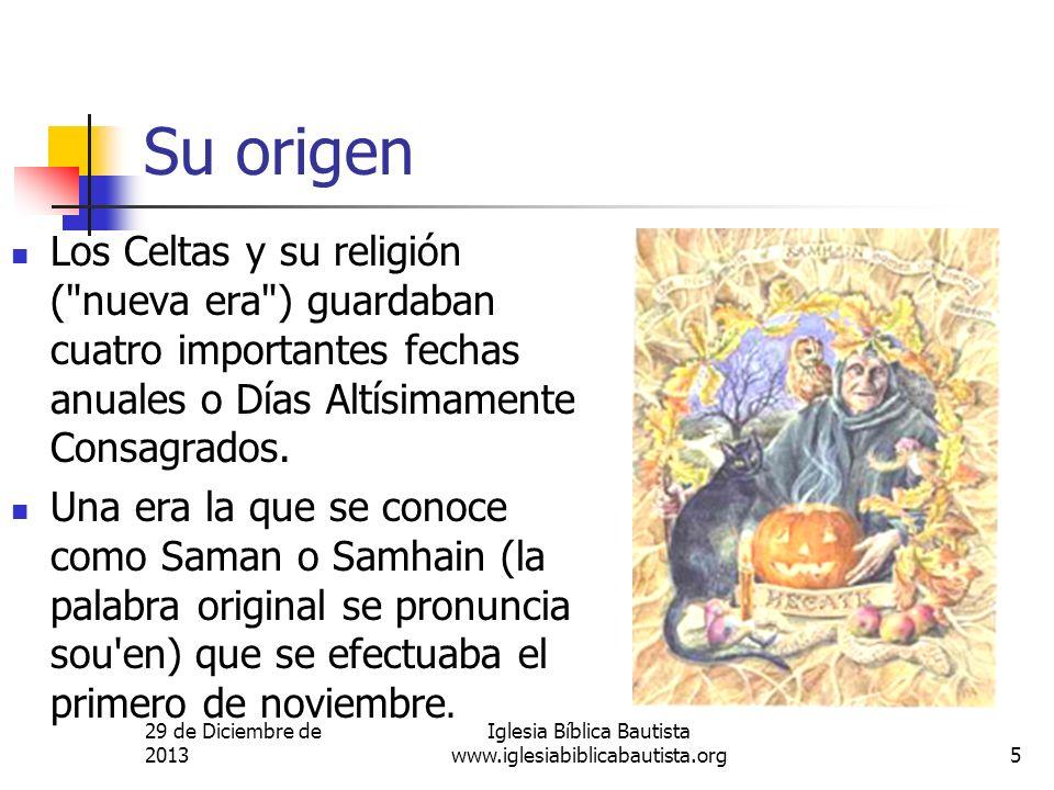 29 de Diciembre de 2013 Iglesia Bíblica Bautista www.iglesiabiblicabautista.org5 Su origen Los Celtas y su religión (
