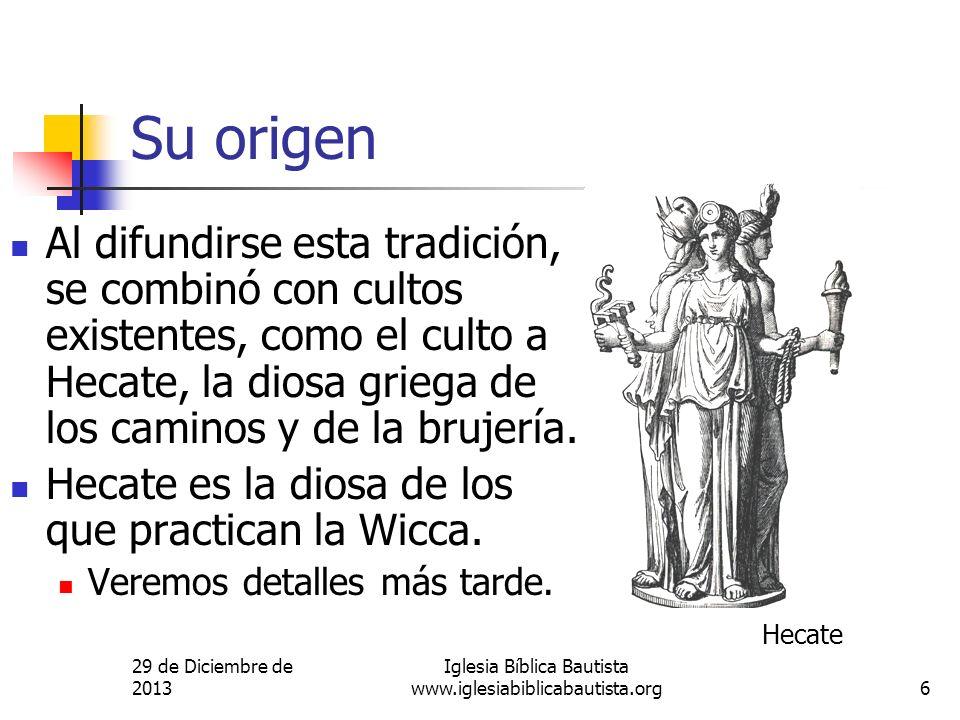 29 de Diciembre de 2013 Iglesia Bíblica Bautista www.iglesiabiblicabautista.org6 Su origen Al difundirse esta tradición, se combinó con cultos existen