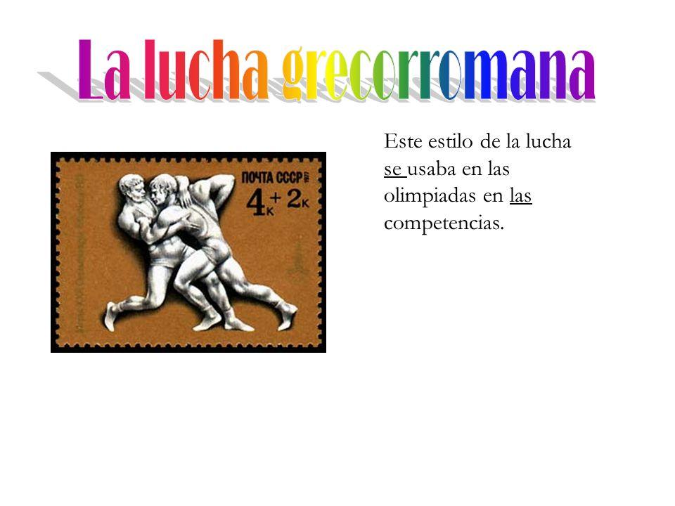 Este estilo de la lucha se usaba en las olimpiadas en las competencias.