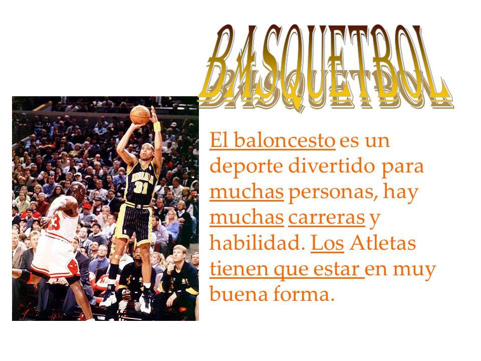 El baloncesto es un deporte divertido para muchas personas, hay muchas carreras y habilidad.