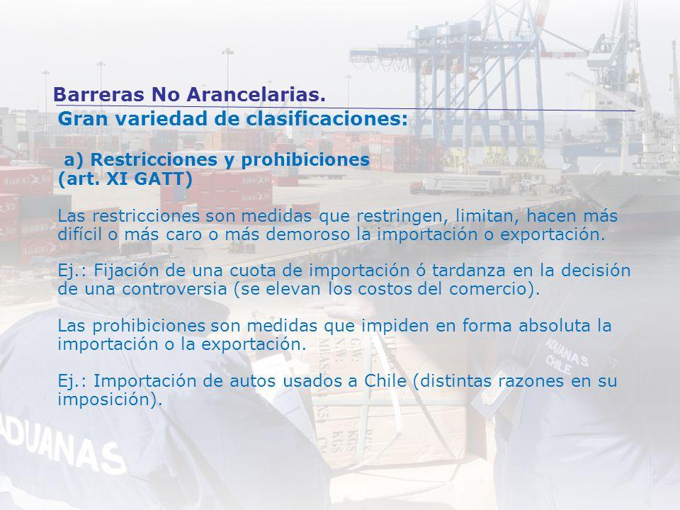 Gran variedad de clasificaciones: a) Restricciones y prohibiciones (art. XI GATT) Las restricciones son medidas que restringen, limitan, hacen más dif