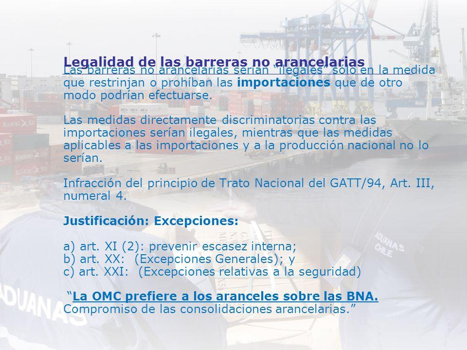 Las barreras no arancelarias serían ilegales sólo en la medida que restrinjan o prohíban las importaciones que de otro modo podrían efectuarse. Las me