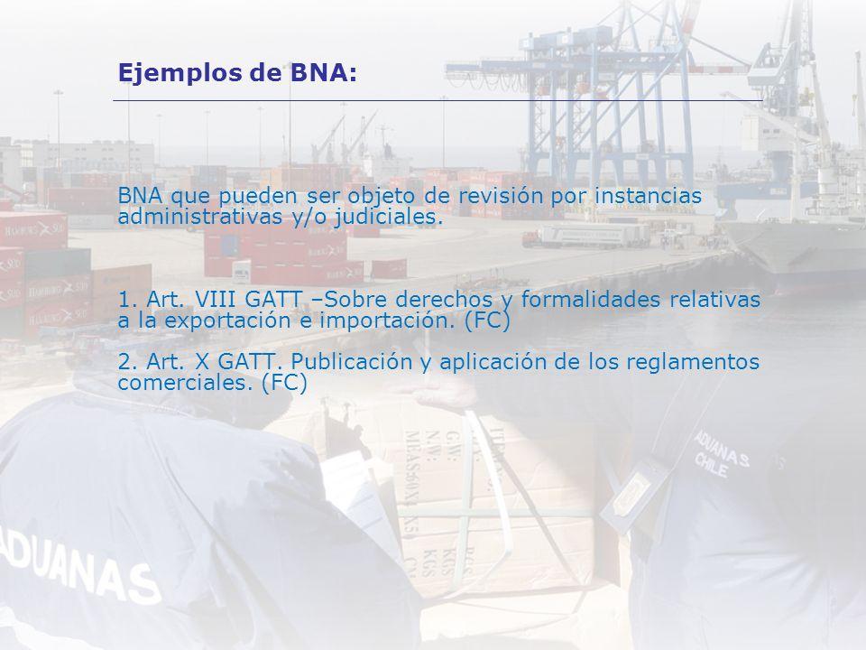BNA que pueden ser objeto de revisión por instancias administrativas y/o judiciales. 1. Art. VIII GATT –Sobre derechos y formalidades relativas a la e