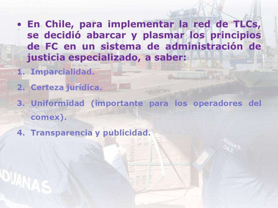En Chile, para implementar la red de TLCs, se decidió abarcar y plasmar los principios de FC en un sistema de administración de justicia especializado