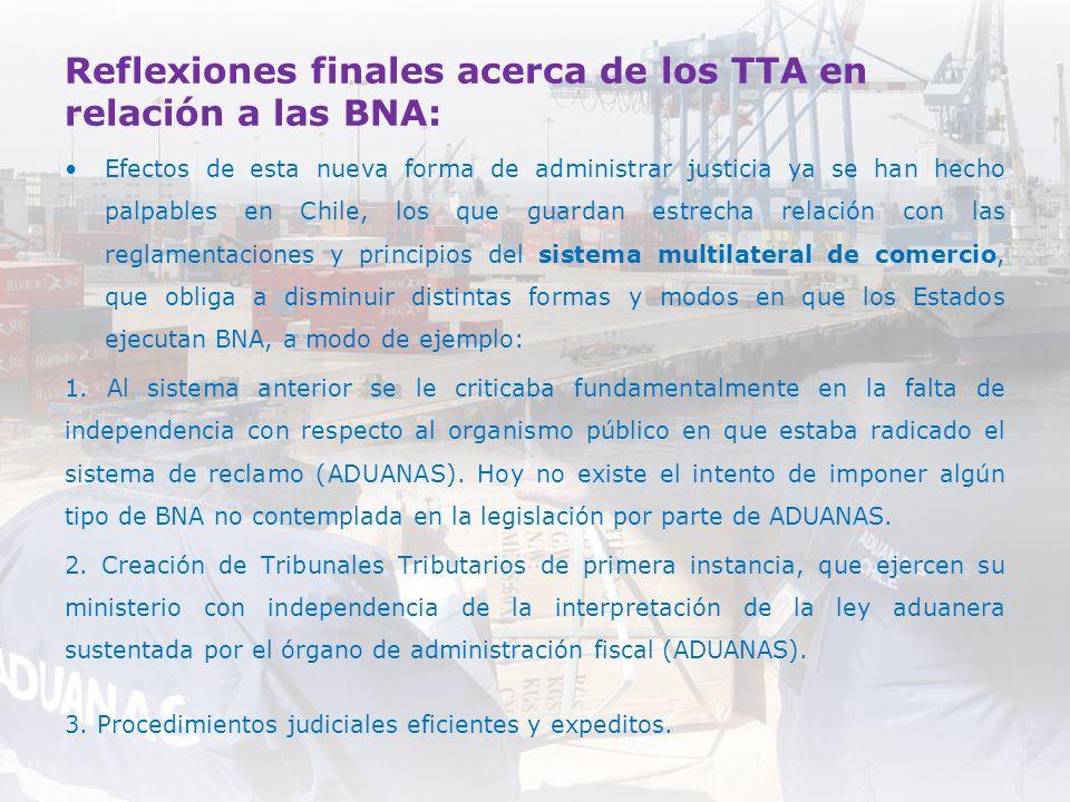 Reflexiones finales acerca de los TTA en relación a las BNA: Efectos de esta nueva forma de administrar justicia ya se han hecho palpables en Chile, l
